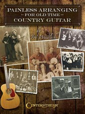 Painless Arranging for Old-time Country Guitar | Joe Weidlich |