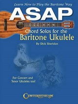 ASAP Chord Solos for the Baritone Ukulele | Dick Sheridan |