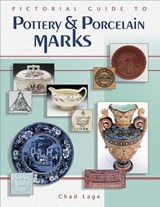 Pictorial Guide to Pottery & Porcelain Marks | Chad Lage |