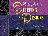 Adaptable Quilting Designs | Sue Patten |