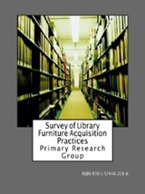 Survey of Library Furniture Acquisition Practices | Primary Research Group Staff |