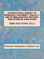 International Survey of Research University Faculty: Use of Bibliometric Ratings, Identifiers & Indicators