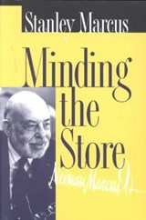 Minding the Store | Stanley Marcus |