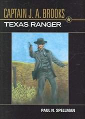 Captain J.A. Brooks, Texas Ranger