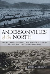 Andersonvilles of the North | James M. Gillispie |