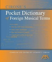 Cirone's Pocket Dictionary of Foreign Musical Terms | Anthony J. Cirone |