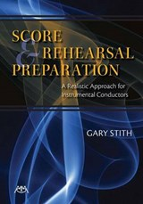 Score and Rehearsal Preparation | Gary Stith |