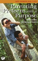 Parenting Preteens with a Purpose | Kate Thomsen |