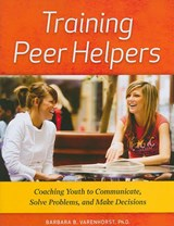Training Peer Helpers | Barbara B. Varenhorst |