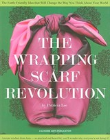 The Wrapping Scarf Revolution | Patricia Lee |