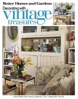 Better Homes and Gardens Decorating with Vintage Treasures | auteur onbekend |