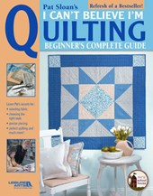 Pat Sloan's I Can't Believe I'm Quilting