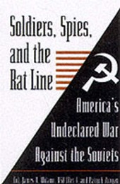 Soldiers Spies and the Rat Line | James Milano |
