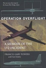 Operation Overflight | Francis Gary Powers & Curt Gentry |