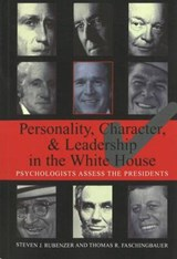 Personality, Character, And Leadership in the White House | Steven J. Rubenzer |