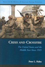 Crisis And Crossfire | Peter L. Hahn |