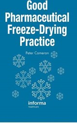 Good Pharmaceutical Freeze-Drying Practice | Peter Cameron |