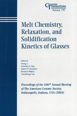 Melt Chemistry, Relaxation, and Solidification Kinetics of Glasses | Hong Li |
