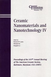 Ceramic Nanomaterials and Nanotechnology IV