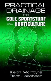 Practical Drainage for Golf, Sportsturf and Horticulture | Keith McIntyre |