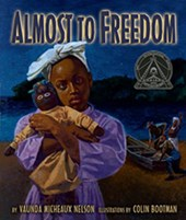 Almost to Freedom | Vaunda Micheaux Nelson |