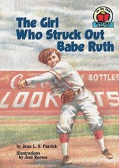 The Girl Who Struck Out Babe Ruth | Jean L. S. Patrick |