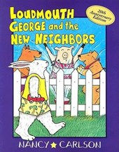 Loudmouth George and the New Neighbors | Nancy L. Carlson |
