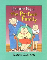 Louanne Pig in the Perfect Family (Revised Edition) | Nancy L. Carlson |