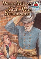 Willie Mclean and the Civil War Surrender | Candice F. Ransom |