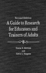 A Guide to Research for Educators and Trainers of Adults | Merriam, Sharan B. ; Simpson, Edwin L. |