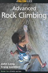 Advanced Rock Climbing | Long, John ; Luebben, Craig |