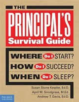 The Principal's Survival Guide | Kessler, Susan Stone ; Snodgrass, April M. ; Davis, Andrew T. |