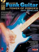 Learn Funk Guitar With Tower of Power's Jeff Tamelier | auteur onbekend |