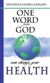 One Word From God Can Change Your Health | Copeland, Kenneth ; Copeland, Gloria |