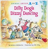 Dilly Dog's Dizzy Dancing | Barbara deRubertis |