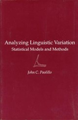 Analyzing Linguistic Variation - Statistical Models & Methods | John Paolillo |