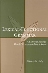 Lexical-Functional Grammar - An Introduction to Parellel Constraint-Based Syntax | Yehuda Falk |
