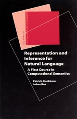 Representation and Inference for Natural Language - A First Course in Computational Semantics | Patrick Blackburn & Johannes Bos |