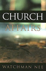 Church Affairs | Watchman Nee |