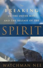 Breaking of the Outer Man and Release of the Spirit