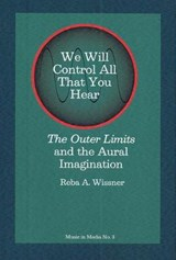 We Will Control All That You Hear | Reba A. Wissner |