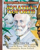 Jonathan Goforth Never Give Up (Heroes for Young Readers)