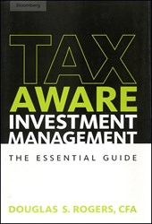 Tax Aware Investment Management | Douglas S. Rogers |