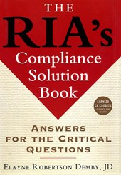 The RIA's Compliance Solution Book | Elayne Robertson Demby |