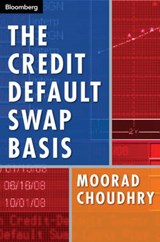 The Credit Default Swap Basis | Moorad Choudhry |