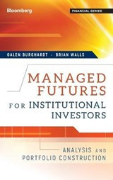 Managed Futures for Institutional Investors | Burghardt, Galen; Walls, Brian |