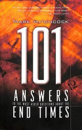 101 Answers to the Most Asked Questions about the End Times | Mark Hitchcock |
