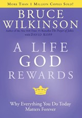 A Life God Rewards | Bruce Wilkinson |