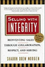 Selling with Integrity | Sharon Drew Morgen |