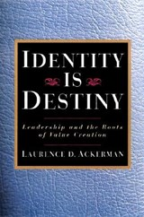 Identity Is Destiny | Laurence D. Ackerman |
